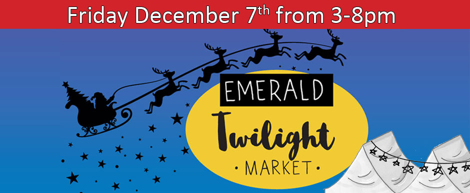 Emerald Twilight Market – Friday Dec 7, 2018