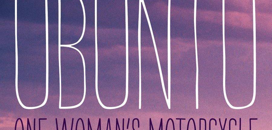 Ubuntu – One Woman's Motorcycle Odyssey Across Africa